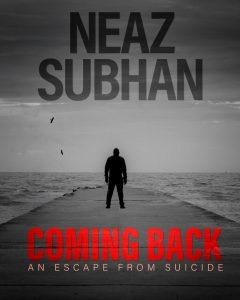 The cover of Neaz Subhan's book, 'Coming Back, an escape from suicide'